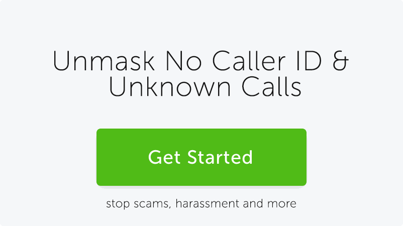 Discover Who is Hiding Behind No Caller ID, Click to Get Started Today