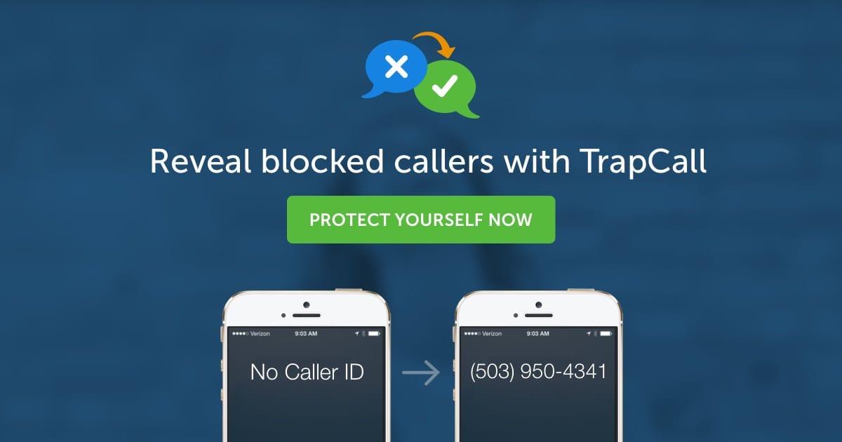 Unmask Blocked No Caller Id Calls Trapcall